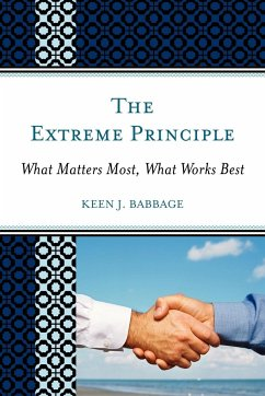 The Extreme Principle: What Matters Most, What Works Best - Babbage, Keen J.