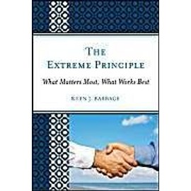 The Extreme Principle: What Matters Most, What Works Best - Keen J. Babbage