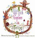 What Color Is Spring? - Sean Zipf