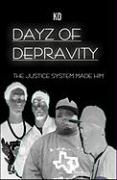 Dayz of Depravity: The Justice System Made Him