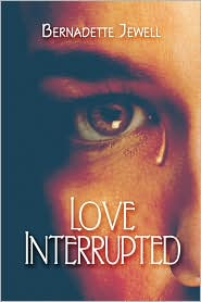 Love Interrupted - Bernadette Jewell