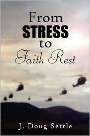 From Stress To Faith Rest - J. Doug Settle