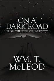 On A Dark Road - Wm. T. Mcleod
