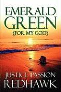 Emerald Green (for My God)