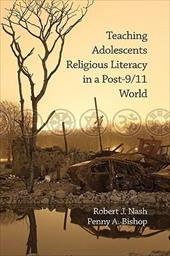 Teaching Adolescents Religious Literacy in a Post-9/11 World (Hc) - Nash, Robert J. / Bishop, Penny A.