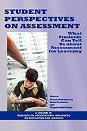 Student Perspectives on Assessment: What Students Can Tell Us About Assessment for Learning (PB) (Research on Sociocultural Influences on Motivation and Learning)