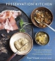 Preservation Kitchen - Paul Virant;  Kate Leahy