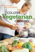 College Vegetarian Cooking - Jill Carle, Megan Carle