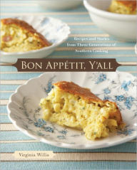 Bon Appetit, Y'all: Recipes and Stories from Three Generations of Southern Cooking - Virginia Willis