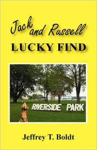Jack And Russell Lucky Find - Jeffrey T. Boldt