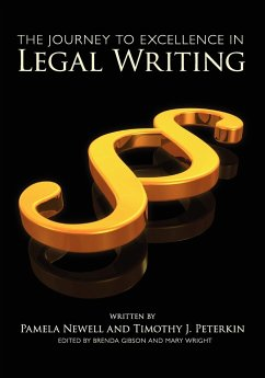 The Journey to Excellence in Legal Writing - Newell, Pamela Peterkin, Timothy