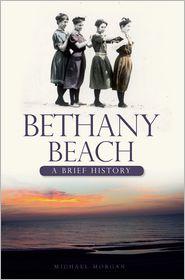 Bethany Beach: A Brief History - Michael Morgan