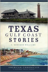 Texas Gulf Coast Stories - C. Herndon Williams