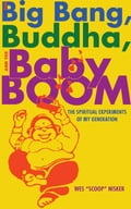 The Big Bang, the Buddha, and the Baby Boom - Wes