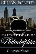 Caught Dead in Philadelphia (An Amanda Pepper Mystery #1) - Gillian Roberts