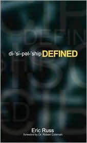 Discipleship Defined - Eric Russ