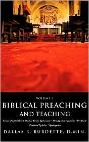 Biblical Preaching And Teaching - D.Min. Dallas R. Burdette