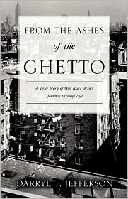 From The Ashes Of The Ghetto - Darryl T. Jefferson