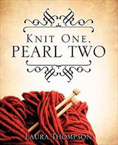 Knit One, Pearl Two - Thompson, Laura