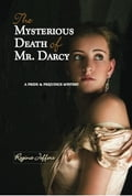 The Mysterious Death of Mr. Darcy - Regina Jeffers