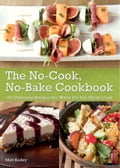 The No-Cook No-Bake Cookbook - Matt Kadey