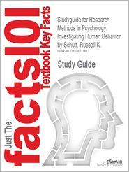 Studyguide for Research Methods in Psychology: Investigating Human Behavior by Schutt, Russell K., ISBN 9781412960496 - Cram101 Textbook Reviews