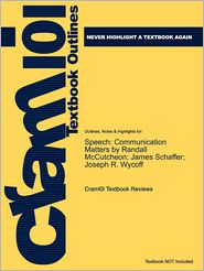 Studyguide for Speech: Communication Matters by McCutcheon, Randall, ISBN 9780658013355 - Cram101 Textbook Reviews