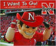 University of Nebraska - I Want to Go (Touch, Listen & Look) - Piggy Toes Press Staff, Scott Bruhn (Photographer)