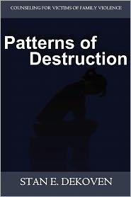 Patterns Of Destruction - Stan Dekoven
