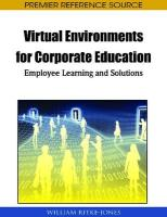 Handbook of Research on Virtual Environments for Corporate Education: Employee Learning and Solutions (Premier Reference Source)
