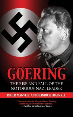 Goering: The Rise and Fall of the Notorious Nazi Leader - Manvell, Roger Fraenkel, Heinrich