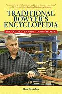 Traditional Bowyer's Encyclopedia: The Bowhunting and Bowmaking World of the Nation's Top Crafters of Longbows and Recurves