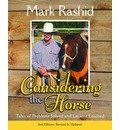 Considering the Horse - Mark Rashid