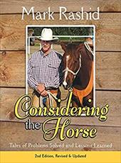 Considering the Horse: Tales of Problems Solved and Lessons Learned - Rashid, Mark / Ball, Ron