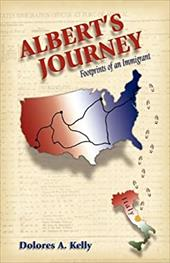 Albert's Journey: Footprints of an Immigrant - Kelly, Dolores A.