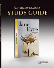 Jane Eyre Study Guide- Timeless Classics - Saddleback Educational Publishing Staff (Editor)