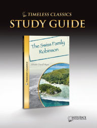 Swiss Family Robinson Study Guide (Timeless Classics Series) - Saddleback Educational Publishing