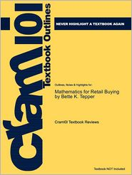 Studyguide for Mathematics for Retail Buying by Tepper, Bette K., ISBN 9781563675881 - Cram101 Textbook Reviews
