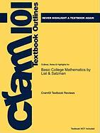 Outlines & Highlights for Basic College Mathematics by Lial & Salzman, ISBN: 9780321557124