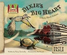Dixie's Big Heart: A Story about Alabama