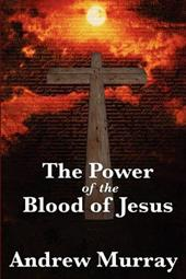 The Power of the Blood of Jesus - Murray, Andrew