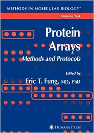 Protein Arrays: Methods and Protocols - Eric Fung (Editor)