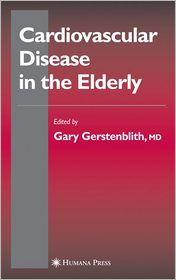 Cardiovascular Disease in the Elderly - Gary Gerstenblith (Editor)