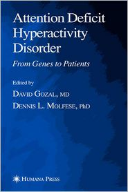 Attention Deficit Hyperactivity Disorder: From Genes to Patients - David Gozal (Editor), Dennis L. Molfese (Editor)