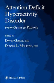 Attention Deficit Hyperactivity Disorder: From Genes to Patients - David Gozal