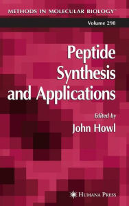 Peptide Synthesis and Applications - John Howl