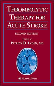 Thrombolytic Therapy for Acute Stroke - Patrick D. Lyden (Editor)