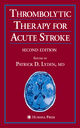 Thrombolytic Therapy for Acute Stroke - Patrick D. Lyden