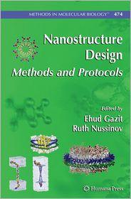 Nanostructure Design: Methods and Protocols - Ehud Gazit (Editor), Ruth Nussinov (Editor)