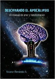 Descifrando El Apocalipsis - Nicanor A. Hern Ndez